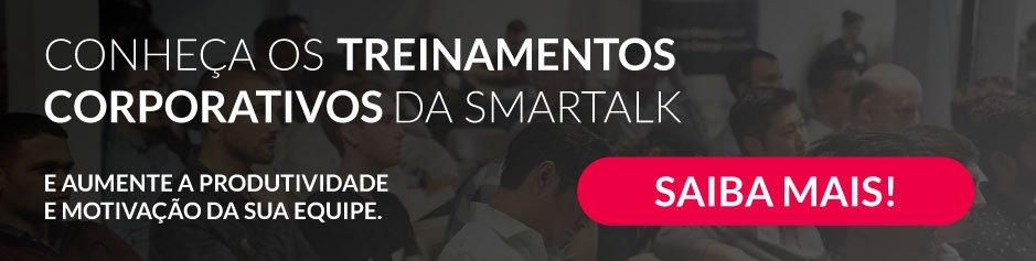 Conheça os treinamentos corporativos da Smartalk e aumente a produtividade e motivação da sua equipe.
